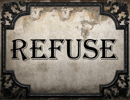 refuse: refuse word on concrette wall Stock Photo