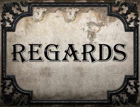 regards: regards word on concrette wall Stock Photo