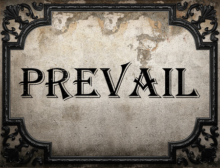 prevail: prevail word on concrette wall