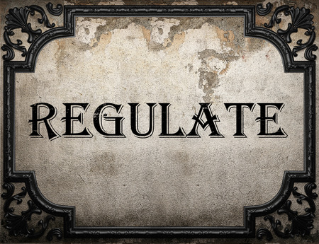 regulate: regulate word on concrette wall