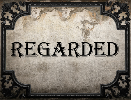regarded: regarded word on concrette wall Stock Photo