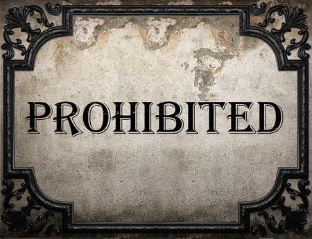 prohibido: palabra prohibida en la pared concrette