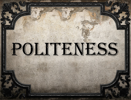 politeness: politeness word on concrette wall