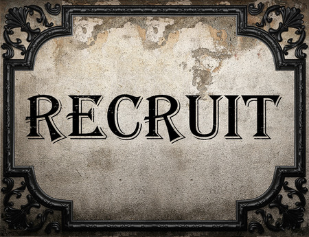 recruit: recruit word on concrette wall