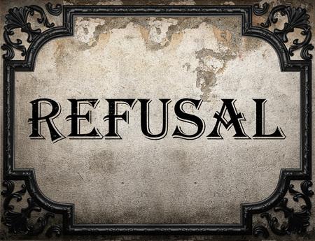 refusal: refusal word on concrette wall