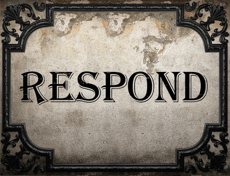 respond: respond word on concrette wall Stock Photo