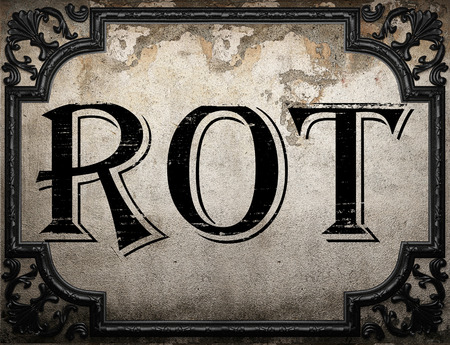 rot: rot word on concrette wall