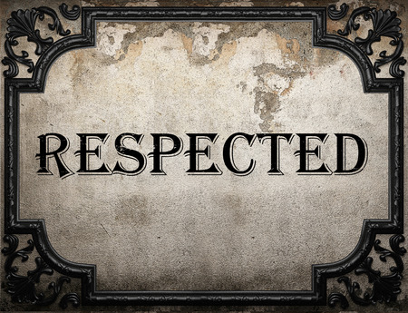 respected: respected word on concrette wall