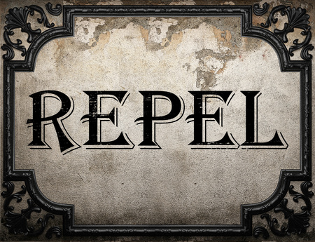 repel: repel word on concrette wall