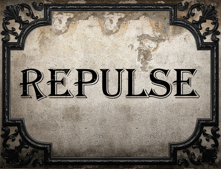 repulse: repulse word on concrette wall