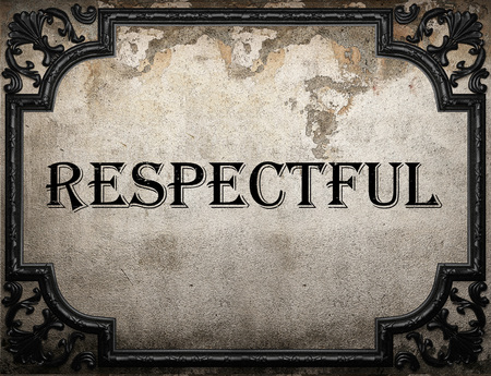 respectful: respectful word on concrette wall