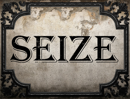 seize: seize word on concrette wall