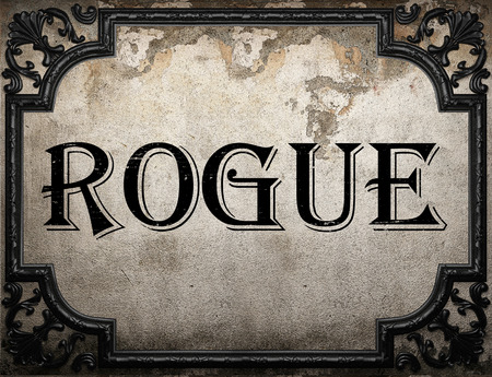 rogue: rogue word on concrette wall