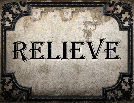 relieve: relieve word on concrette wall