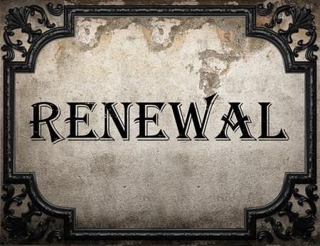 renewal: renewal word on concrette wall