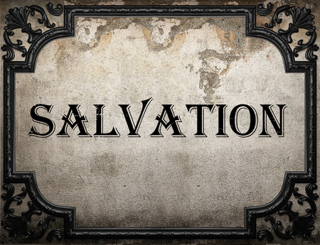 the salvation: salvation word on concrette wall