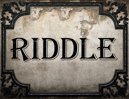 riddle: riddle word on concrette wall