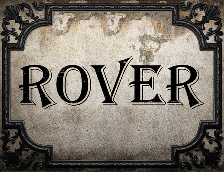 rover: rover word on concrette wall