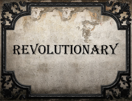 revolutionary: revolutionary word on concrette wall