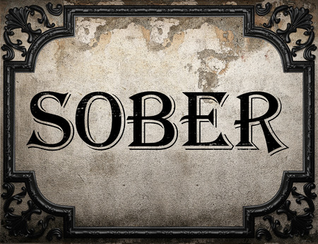 sober: sober word on concrette wall