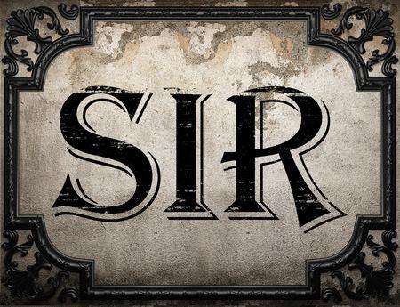 sir: sir word on concrette wall