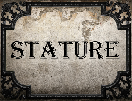 stature: stature word on concrette wall