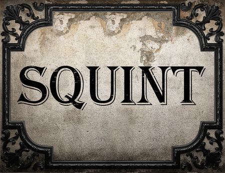 squint: squint word on concrette wall