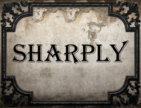 sharply: sharply word on concrette wall