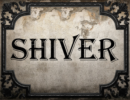shiver: shiver word on concrette wall Stock Photo