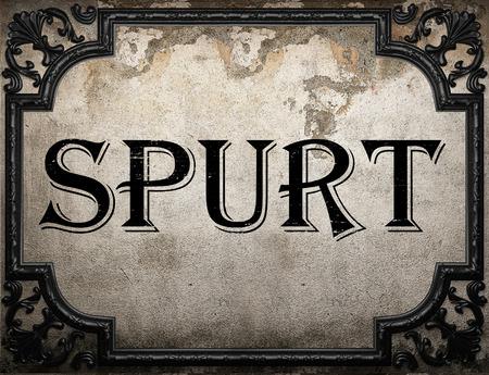 spurt: spurt word on concrette wall