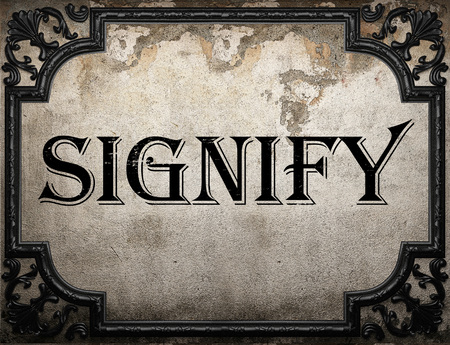 signify: signify word on concrette wall Stock Photo