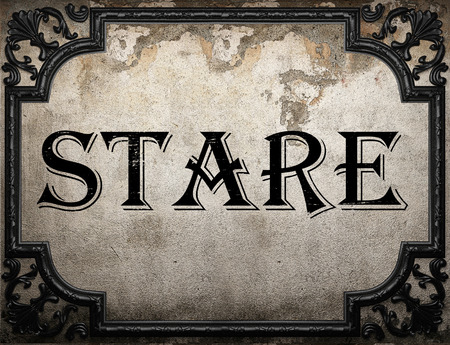 stare: stare word on concrette wall