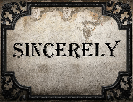 sincerely: sincerely word on concrette wall