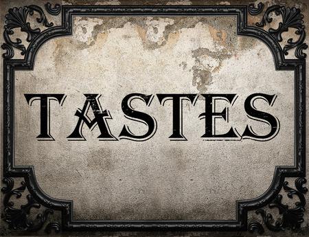 tastes: tastes word on concrete wall