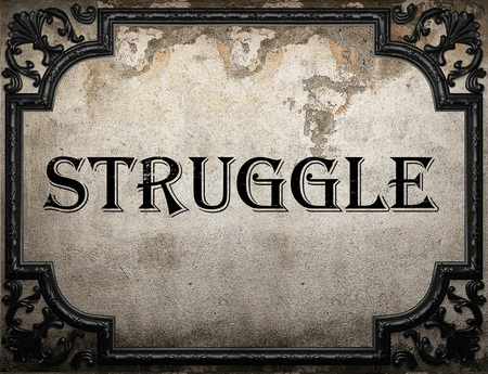 struggle word on concrete wall