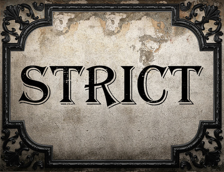 strict: strict word on concrete wall