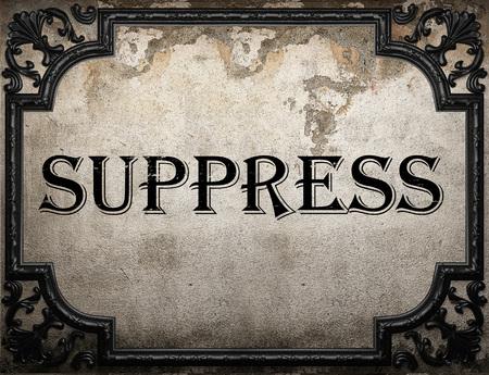 suppress: suppress word on concrete wall