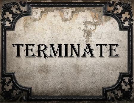 terminate: terminate word on concrete wall