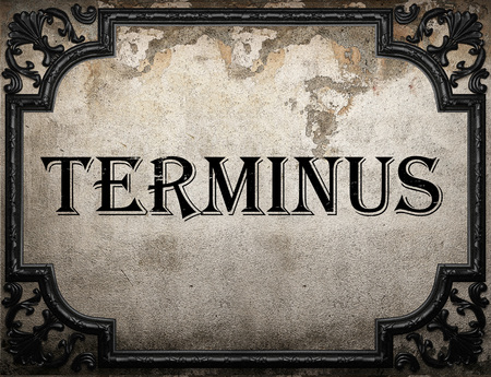 terminus: terminus word on concrete wall