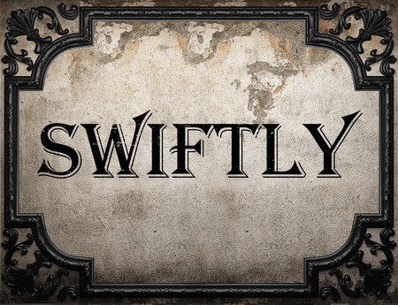 swiftly: swiftly word on concrete wall