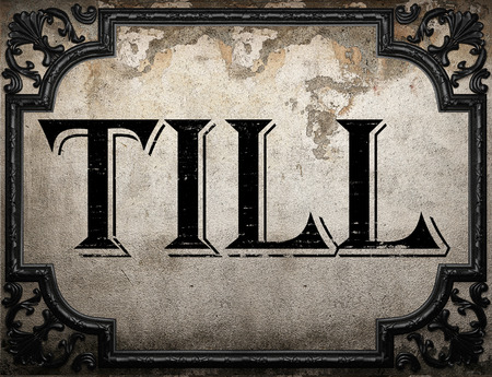 to till: till word on concrete wall