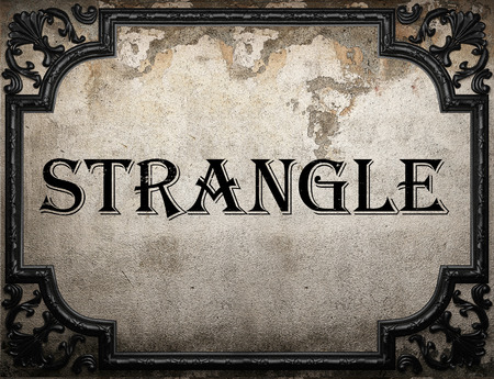 strangle: strangle word on concrete wall Stock Photo