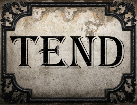 to tend: tend word on concrete wall