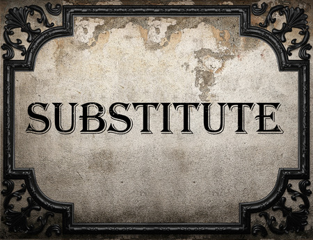 substitute: substitute word on concrete wall Stock Photo