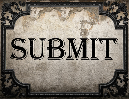 submit: submit word on concrete wall