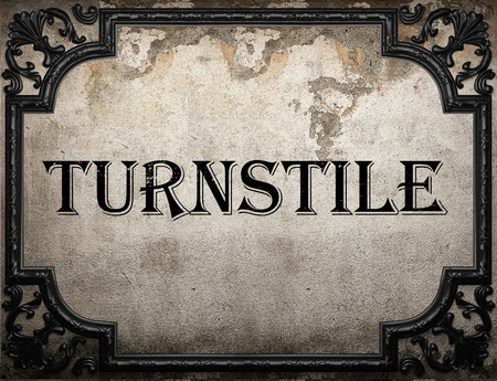 turnstile: turnstile word on concrete wall Stock Photo