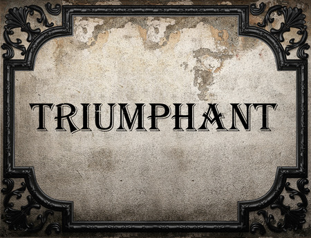 triumphant: triumphant word on concrete wall Stock Photo