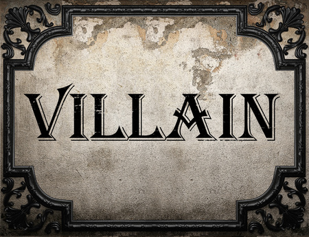 villain: villain word on concrete wall
