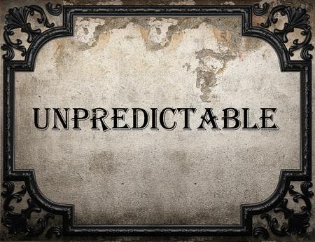 unpredictable: unpredictable word on concrete wall