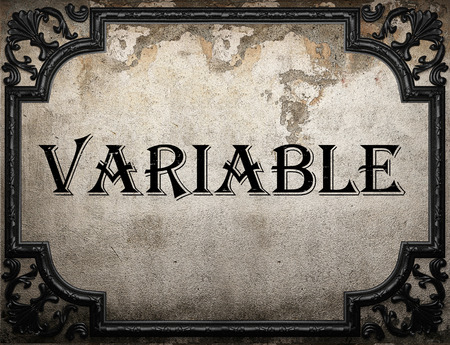 variable: variable word on concrete wall